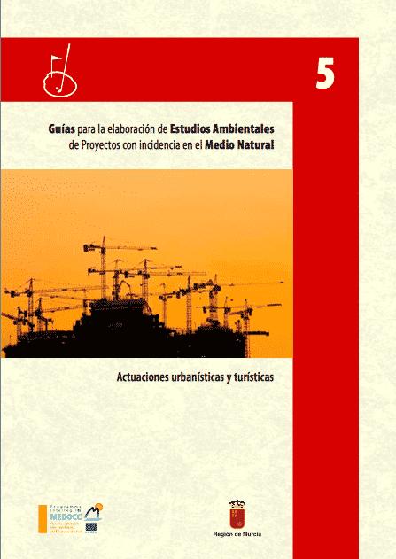 Guías para la elaboración de estudios ambientales de proyectos de actuaciones urbanísticas y turísticas