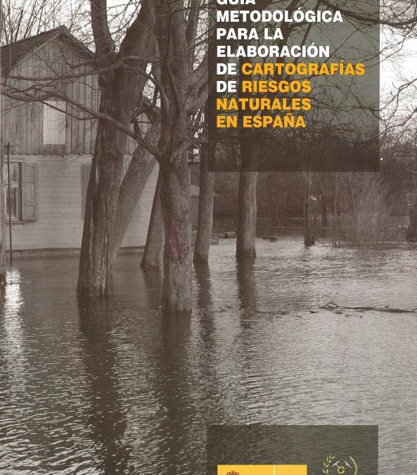 Guía metodológica para elaboración de cartografías de riesgos naturales en España