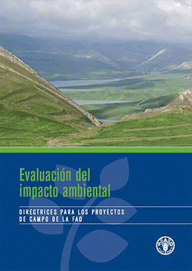 Evaluación del impacto ambiental- Directrices para los proyectos del campo de las FAO