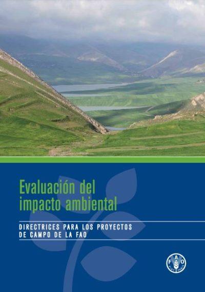 Evaluación del impacto ambiental directrices para los projectos de campo de la FAO