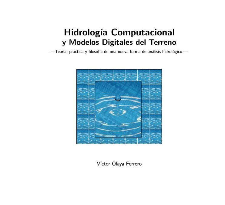 Hidrología Computacional y Modelos Digitales del Terreno. Teoría, práctica y filosofía de una nueva forma de análisis hidrológico