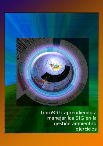 LibroSIG: aprendiendo a manejar los SIG en la gestión ambiental: Ejercicios