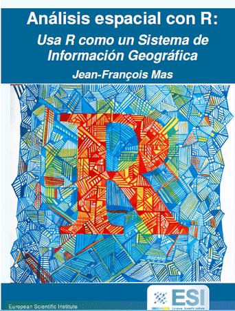 Análisis espacial con R: Usa R como un Sistema de Información Geográfica