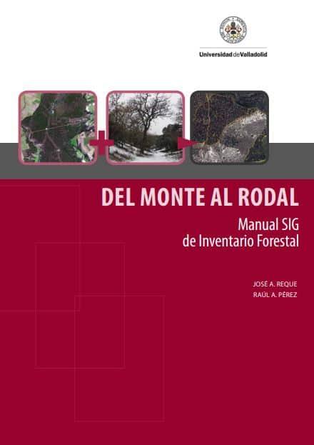 Del Monte al Rodal- Manuel SIG de Inventario Forestal