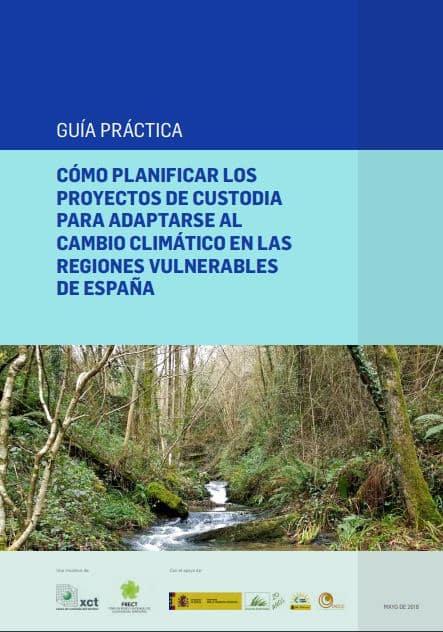 Guía Práctica: Cómo planificar los proyectos de custodia para adaptarse al cambio climático en las regiones vulnerables de España