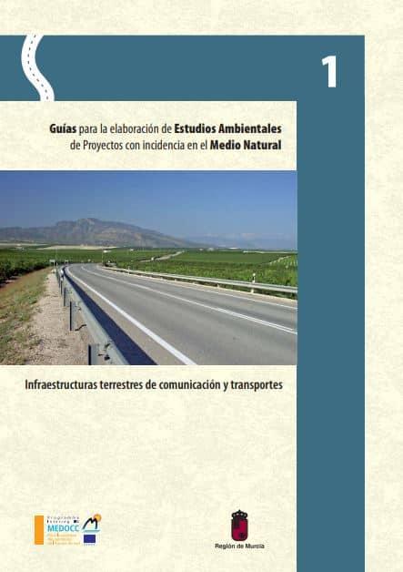Guias para la elaboración de Estudios Ambientales de Proyectos con incidencia en el Medio Natural – Infraestructuras terrestre de comunicación y transporte