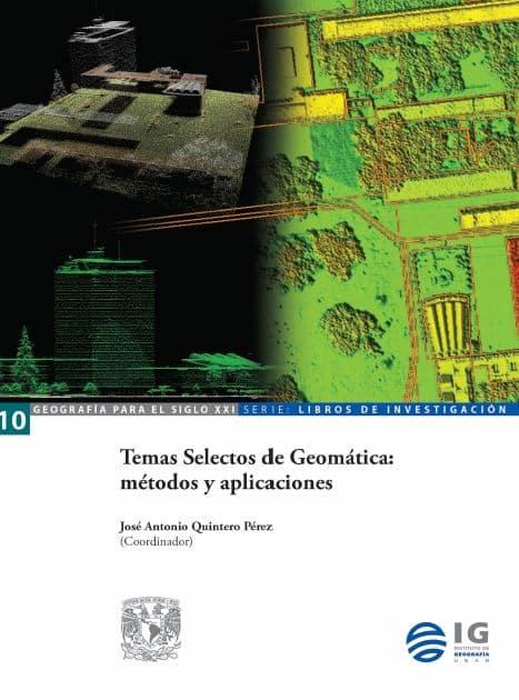 Temas Selectos de Geomática: métodos y aplicaciones