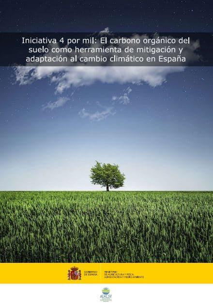 Iniciativa 4 por mil: El carbono orgánico del suelo como herramienta de mitigación y adaptación al cambio climático en España