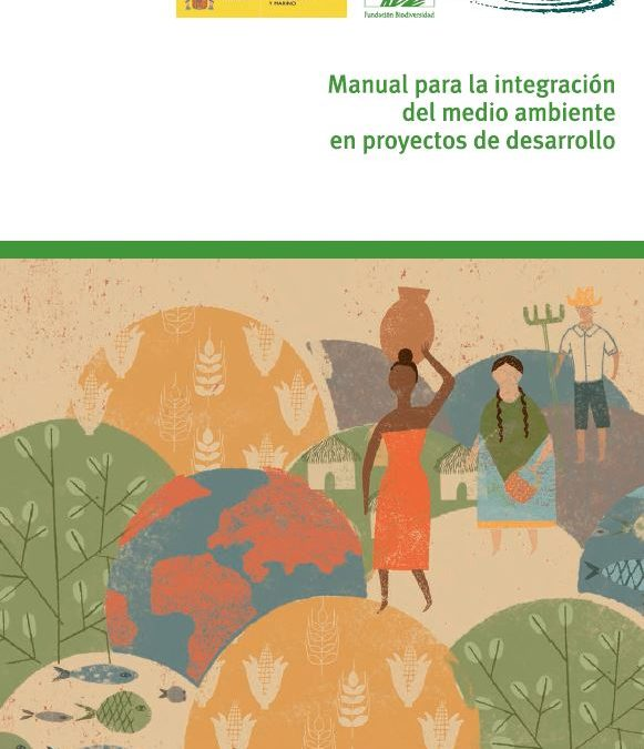 Manual para la integración del medio ambiente en proyecto de desarrollo rural
