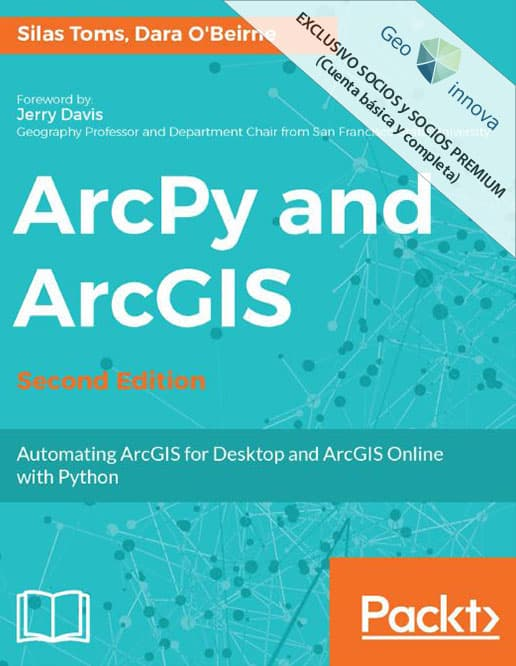 ArcPy and ArcGIS – Second Edition: Automating ArcGIS for Desktop and ArcGIS Online with Python