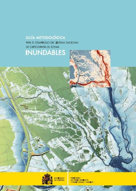 Guia metodologica para el desarrollo del sistema nacional de cartografía de zonas inundables