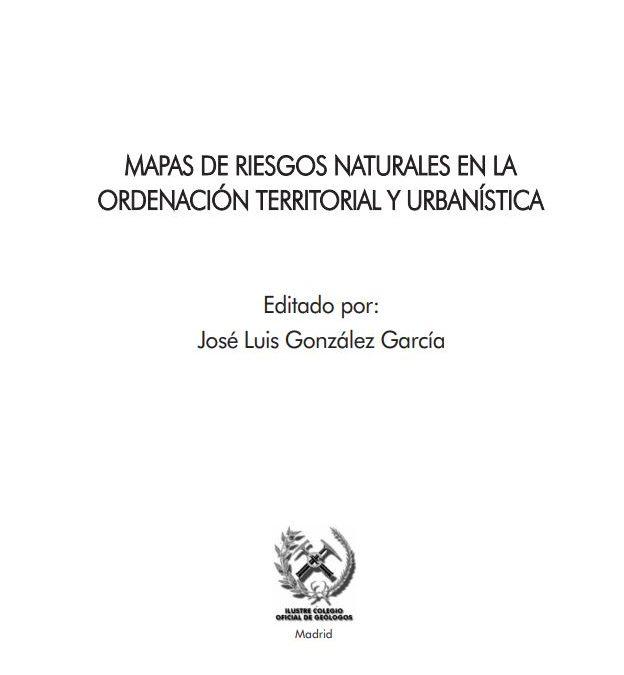 Mapa de Riesgos Naturales en la Ordenación Territorial y Urbanística