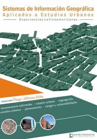 Sistemas de Información Geográfica Aplicadas a Estudios Urbanos