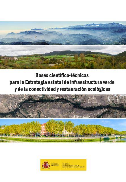 Bases científico-técnicas para la Estrategia estatal de infraestructura verde y de la conectividad y restauración ecológicas