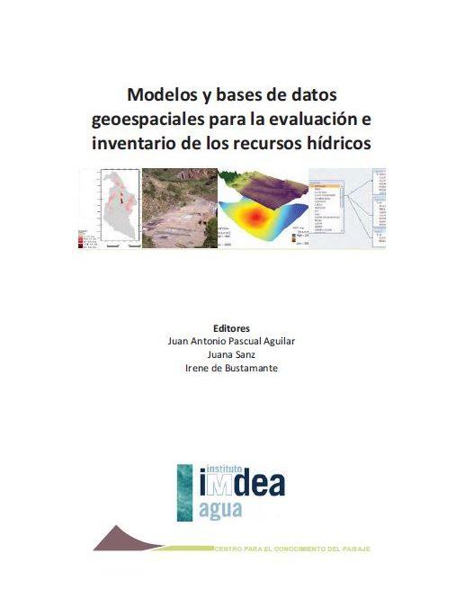 Modelos y bases de datos geoespaciales para la evaluación e  inventario de los recursos hídricos