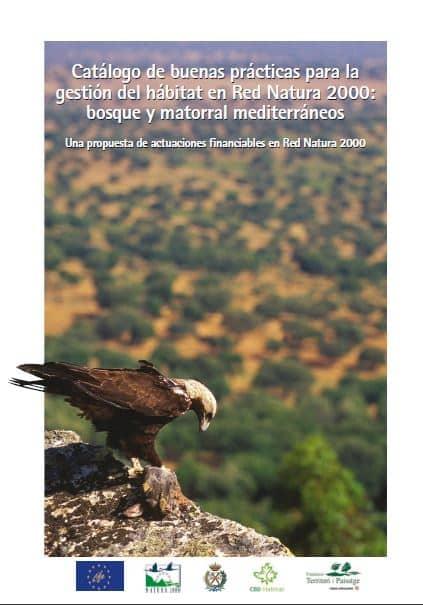 Catálogo de buenas prácticas para la gestión del hábitat en Red Natura 2000: bosque y matorral mediterráneos