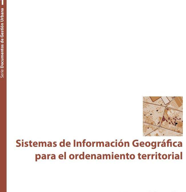 Sistemas de Información Geográfica para el ordenamiento territorial