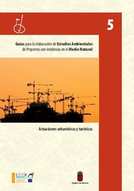 Guias para la elaboración de Estudios Ambientales de Proyectos con incidencia en el Medio Natural – Actuaciones urbanísticas y turísticas