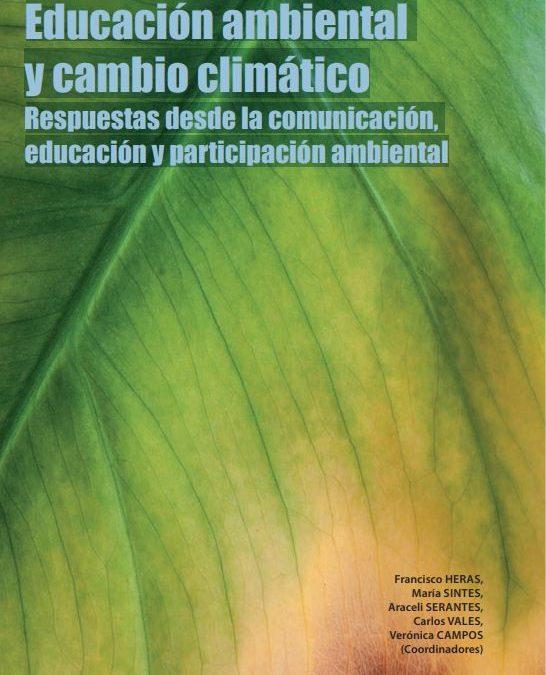 Educación ambiental y cambio climático: respuestas desde la comunicación, educación y participación ambiental
