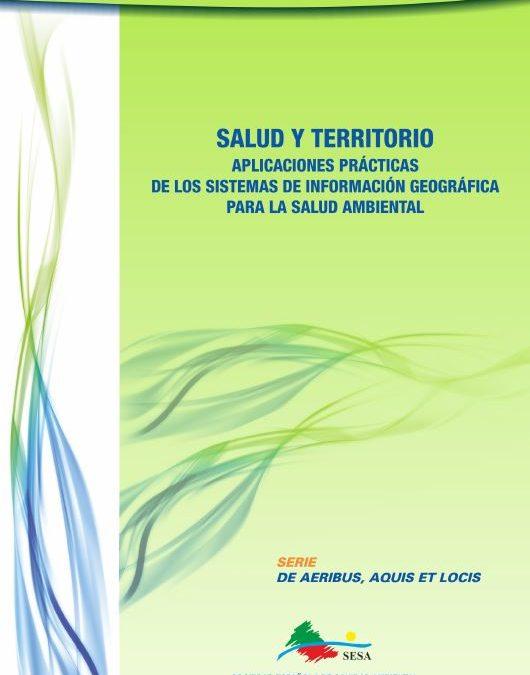 Salud y Territorio- Aplicaciones prácticas de los SIG para la salud ambiental
