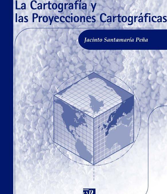 La cartografía y las Proyecciones Cartográficas