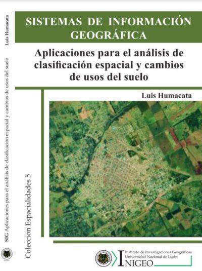 Sistemas de Información Geográfica. Aplicaciones para el análisis de clasificación espacial y cambios de usos del suelo