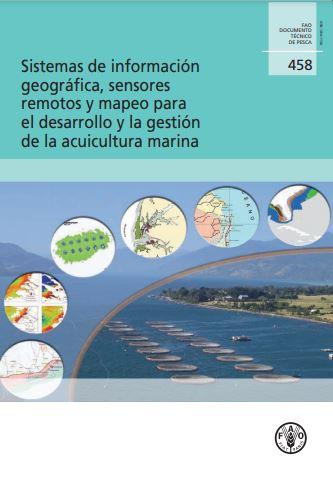 Sistemas de información geográfica, sensores emotos y mapeo para el desarrollo y la gestión de la acuicultura marina