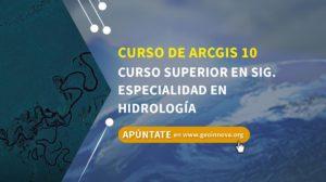 Curso de ArcGIS 10: Curso Superior en SIG. Especialidad en Hidrología