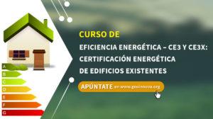 Curso de Eficiencia Energética – CE3 y CE3X: Certificación energética de edificios existentes