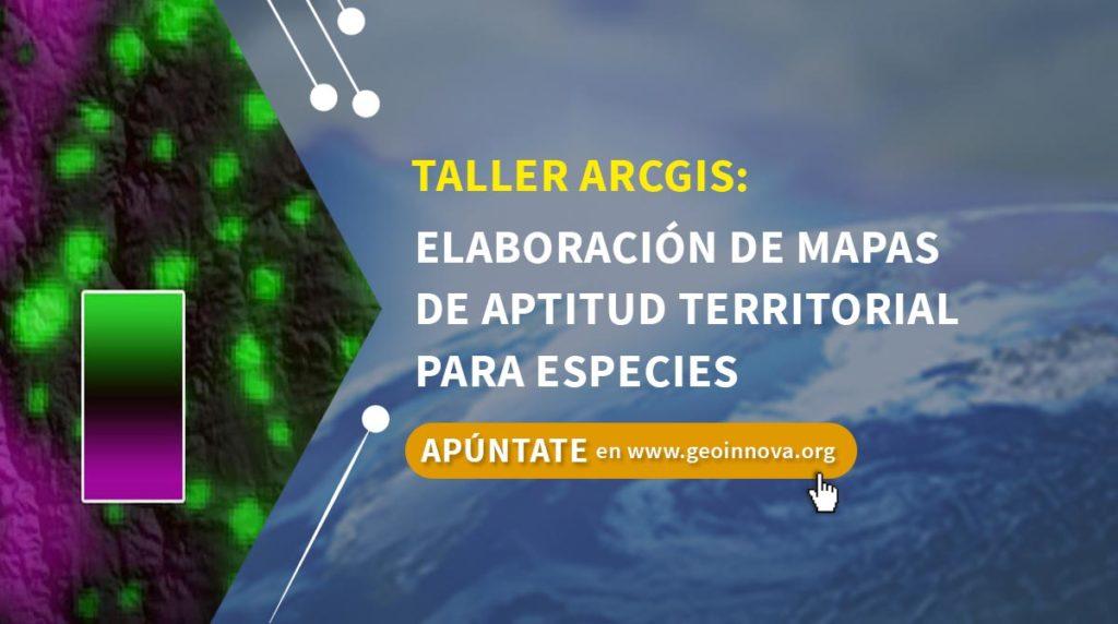 Curso ArcGIS: Elaboración de mapas de aptitud territorial para especies