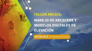 Curso ArcGIS: Manejo de ArcScene y Modelos Digitales de Elevación