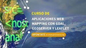 Curso de Aplicaciones Web Mapping con GDAL, Geoserver y Leaflet