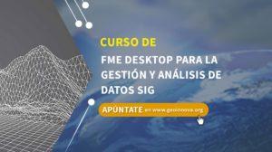 Curso de FME Desktop para la gestión y análisis de datos SIG