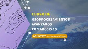 Curso de Geoprocesamientos Avanzados con Arcgis 10