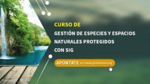 Curso de Gestión de Especies y Espacios Naturales Protegidos con SIG