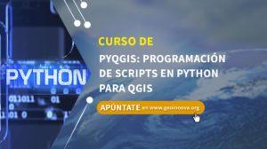 Curso de PyQGIS: Programación de Scripts en Python para QGIS