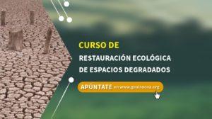 Curso de Restauración Ecológica de Espacios Degradados