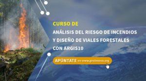Curso de análisis del riesgo de Incendios y Diseño de Viales Forestales con Arcgis 10