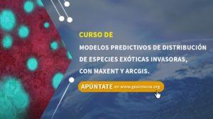 Curso de modelos predictivos de distribución de especies exóticas invasoras, con MAXENT y ARCGIS.