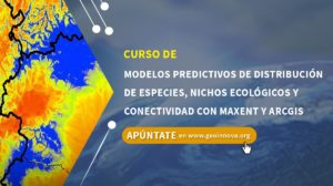 Curso de modelos predictivos de distribución de especies, nichos ecológicos y conectividad con MAXENT y ARCGIS