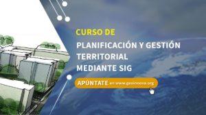 Curso de planificación y gestión territorial mediante SIG