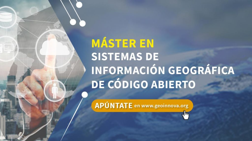 Máster en Sistemas de Información Geográfica de Codigo Abierto