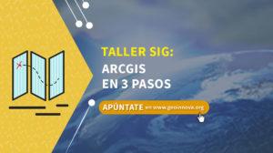 Taller SIG: ArcGIS en 3 pasos