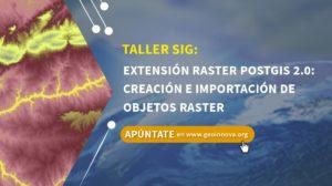 Taller SIG: Extensión raster POSTGIS 2.0: Creación e importación de objetos raster