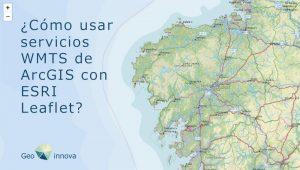 Cómo usar servicios WMTS de ArcGIS con ESRI Leaflet