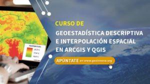Curso de Geoestadística Descriptiva e Interpolación Espacial en ArcGIS y QGIS