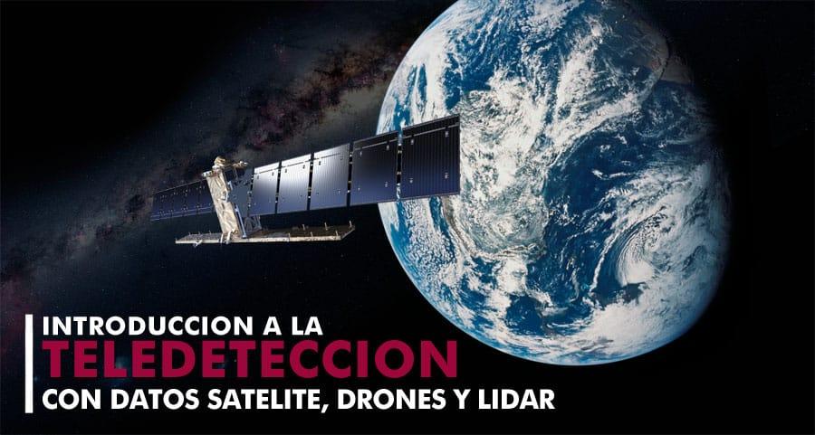 Curso de teledetección con datos satélite, drones y LiDAR