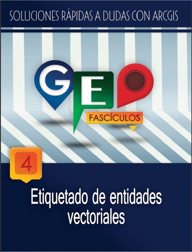 Geofascículo 4 - Etiquetados con ARCGIS