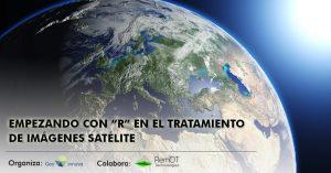 Webinar Gratuito Empezando con R en el tratamiento de imágenes satélite
