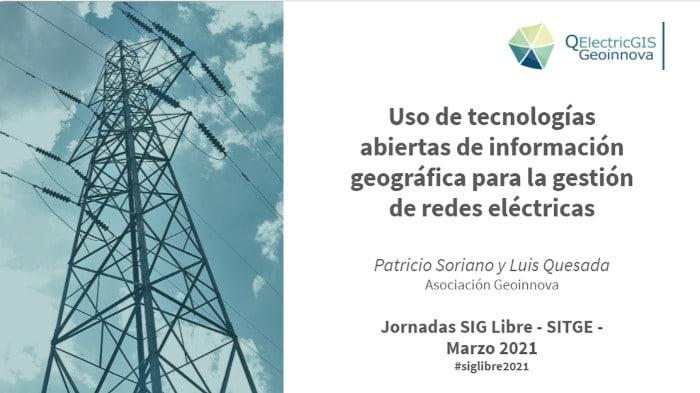 """""""Uso de Tecnologías de Información Geográfica abiertas para la gestión de redes eléctricas"""" QElectricGIS"""
